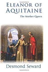 Eleanor of Aquitaine by Desmond Seward (2013-09-16)