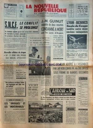 NOUVELLE REPUBLIQUE (LA) [No 8135] du 19/06/1971 - LES CONFLITS SOCIAUX -NOUVELLES AFFAIRE DE DROGUE A AIX -POMPIDOU A VISITE LE MUSEE DE L'ORDRE DE LA LIBERATION -LES DROGUES ET LES INDESIRABLES PAR VAN HUAN -L'AFRIQUE DU SUD PAR DUFAU -LE 6EME PLAN ADOPTE A L'ASSEMBLEE -J.M. GUINUT COUPABLE DE 2 MEURTRES / CONDAMNE A MORT PAR LES JUGES D'ANGERS / 10 ANS POUR RENE BOLLET SON COMPLICE -LES SPORTS