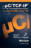 C/TCP-IP, the Embedded Protocol Stack for the Kinetis Arm Cortex-M4 by Christian Legare (16-Sep-2011) Hardcover -