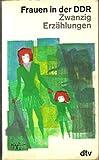 Frauen in der DDR - 20 Erzählungen