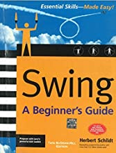 Swing : A Beginner's Guide 1st Edition price comparison at Flipkart, Amazon, Crossword, Uread, Bookadda, Landmark, Homeshop18