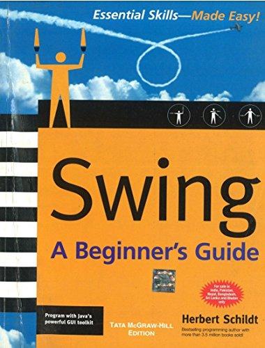 Swing: A Beginner's Guide - Herbert Schildt