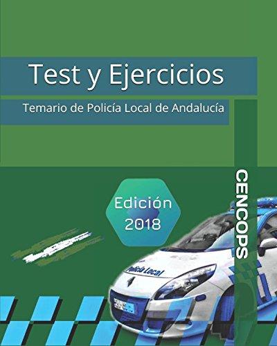 Test y Ejercicios: Temario de Policía Local de Andalucía por Cristóbal J. Romero