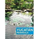 Moon Yucatán Peninsula (Moon Handbooks)
