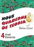 Nous Quaderns de Teoria, Vol.4 - Nivell Elemental (RM Teoria de la musica)