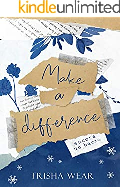 Make a difference: Ancora un bacio