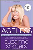 Ageless: The Naked Truth About Bioidentical Hormones by Somers, Suzanne (2007) Paperback