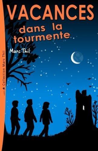 Vacances dans la tourmente by Marc Thil(2013-02-03) par Marc Thil