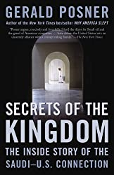 Secrets of the Kingdom: The Inside Story of the Saudi-U.S. Connection by Gerald Posner (2006-10-17)