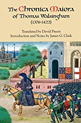 The Chronica Maiora of Thomas Walsingham (1376-1422)