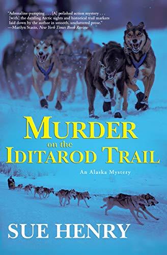 Murder on the Iditarod Trail: An Alaskan Mystery (An Alaska Mystery Book 1) (English Edition) -