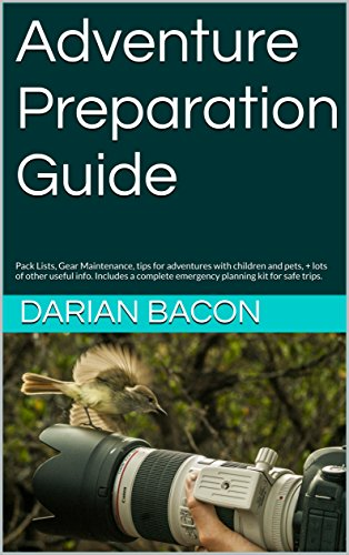 Adventure Preparation Guide: Pack Lists, Gear Maintenance, First Aid Kit Contents, a complete Emergency Planning kit to keep your crew safe, and lots of ... and pets. (7winds Book 1) (English Edition)