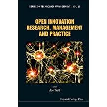 Open Innovation Research, Management and Practice: 23 (Series on Technology Management)