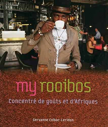 My rooibos: Concentré de goûts et d'Afriques