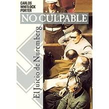 """""""no culpable"""", el juicio de nuremberg : los argumentos de la defensa"""