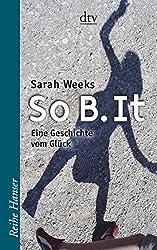 So B. It: Eine Geschichte vom Glück (Reihe Hanser)