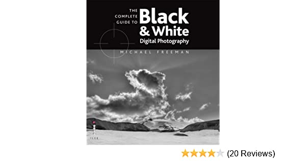 Complete guide to digital bw complete guides amazon co uk michael freeman books