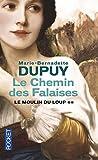 Le moulin du Loup, Tome 2 : Le chemin des falaises by Marie-Bernadette Dupuy (2016-09-22)