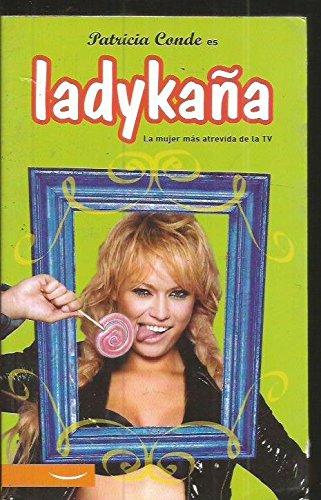 Ladykana por Patricia Conde