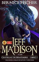 Jeff Madison y las Centellas de Drakmere (Libro nº 1) (Spanish Edition)