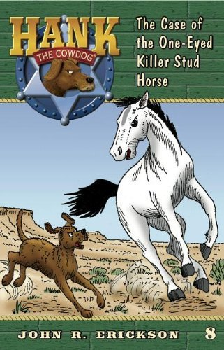 The Case of the One-Eyed Killer Stud Horse (Hank the Cowdog (Quality)) by John R Erickson (2011-10-15)