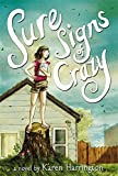 Sure Signs of Crazy by Karen Harrington (2013-08-20)