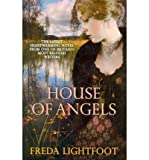 [(House of Angels)] [ By (author) Freda Lightfoot ] [April, 2010]