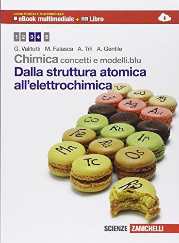Chimica: concetti e modelli.blu. Dalla struttura atomica all'elettrochimica. Per il biennio delle Scuole superiori. Con espansione online