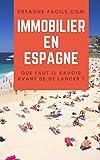 Telecharger Livres Immobilier en Espagne que faut il savoir avant de se lancer (PDF,EPUB,MOBI) gratuits en Francaise