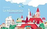 La mégalopole : Une histoire à lire la verticale