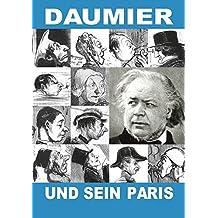 Daumier und sein Paris: Kunst und Technik einer Metropole
