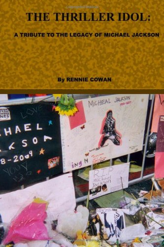 THE THRILLER IDOL: A Tribute to the Legacy of Michael Jackson: Volume 1