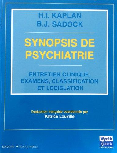 Synopsis de psychiatrie : Entretien clinique, examens, classification et législation. Harold I. Kaplan - Benjamin J. Sadock