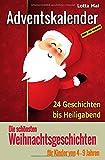 Adventskalender - Die schönsten Weihnachtsgeschichten für Kinder von 4 - 9 Jahren: 24 Geschichten bis Heiligabend