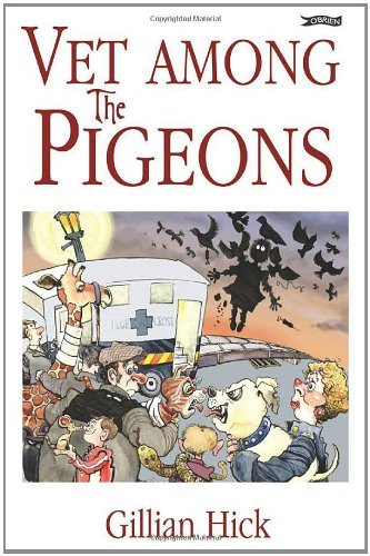 Vet Among the Pigeons by Gillian Hick (19-Aug-2010) Paperback