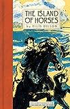 The Island Of Horses (NYRB Children's Classics)
