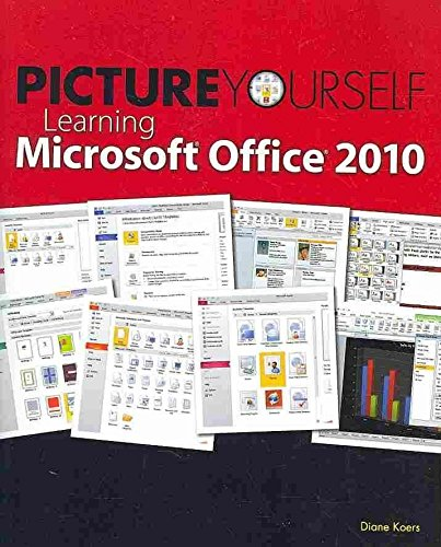 [(Picture Yourself Learning Microsoft Office 2010)] [By (author) Diane Koers] published on (June, 2010) por Diane Koers