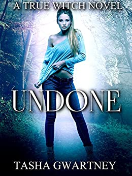 Undone: A Paranormal Romance Novel (A True Witch Novel Book 2) by [Gwartney, Tasha]