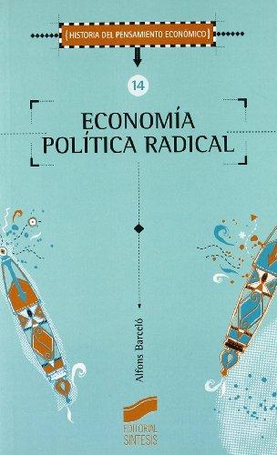 Economía política radical (Historia del pensamiento económico) por Alfons Barceló Ventayol