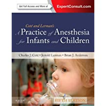 A Practice of Anesthesia for Infants and Children, 5e