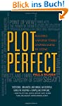 Plot Perfect: How to Build Unforgetta...