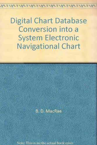 Digital Chart Database Conversion into a System Electronic Navigational Chart