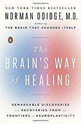 The Brain's Way of Healing: Remarkable Discoveries and Recoveries from the Frontiers of Neuroplasticity (James H. Silberman Book) by Norman Doidge (2016-01-26)