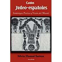 Cantos Judeo-Espaoles: Simbologa Potica y Visin del Mundo