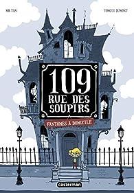 109, rue des soupirs, tome 1 : Fantômes à domicile par Antoine Dole