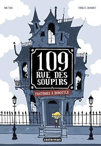 109, rue des Soupirs : Tome 1, Fantômes à domicile