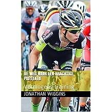 De weg naar een krachtige prestatie : Vermogens training  (English Edition)