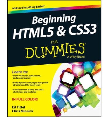 By Ed Tittel - Beginning HTML5 and CSS3 For Dummies (For Dummies (Computer/Tech))