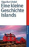 Eine kleine Geschichte Islands (suhrkamp taschenbuch) - Sigurður Líndal