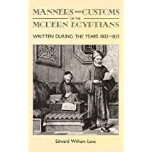 Manners and Customs of the Modern Egyptians: Written During the Years 1833-1835